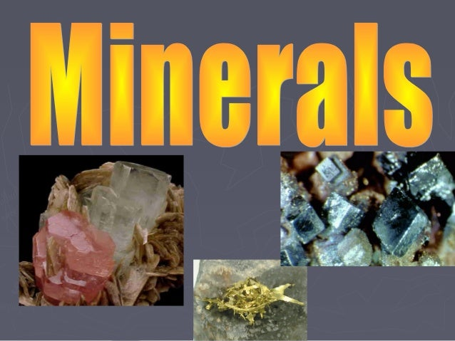 So what is a mineral?So what is a mineral? What are the characteristics ofWhat are the characteristics of all minerals?all...