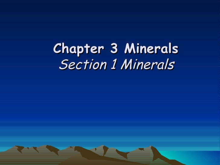 Chapter 3 Minerals Section 1 Minerals