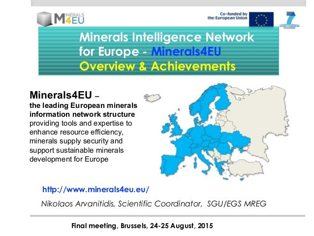 Minerals Intelligence Network for Europe - Minerals4EU Overview & Achievements Final meeting, Brussels, 24-25 August, 2015...