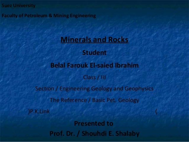 Suez University Faculty of Petroleum & Mining Engineering  Minerals and Rocks Student Belal Farouk El-saied Ibrahim Class ...