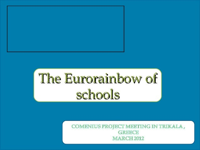 The Eurorainbow ofThe Eurorainbow of schoolsschools