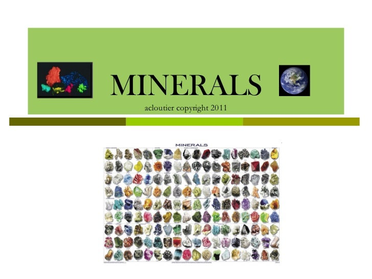 MINERALS acloutier copyright 2011 acloutier copyright 2011