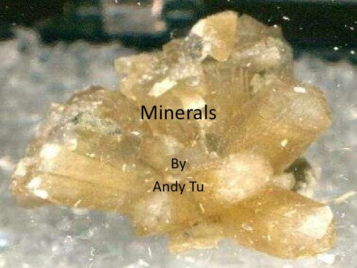 Minerals   By Andy Tu