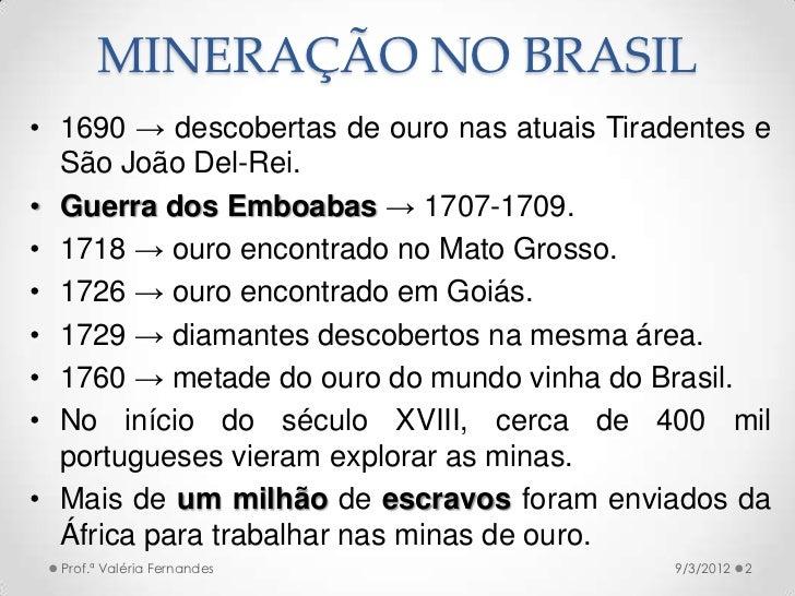Mineração no Brasil - Século XVIII Slide 2