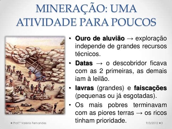 Mineração no Brasil - Século XVIII Slide 3