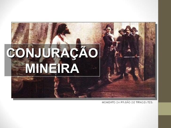 CONJURAÇÃO MINEIRA MOMENTO DA PRISÃO DE TIRADENTES.