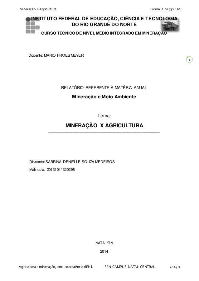 Mineração X Agricultura Turma: 2.01432.1 M  Agricultura e mineração, uma coexistência difícil. IFRN-CAMPUS-NATAL-CENTRAL 2...