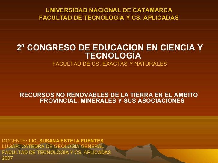 UNIVERSIDAD NACIONAL DE CATAMARCA            FACULTAD DE TECNOLOGÍA Y CS. APLICADAS     2º CONGRESO DE EDUCACION EN CIENCI...