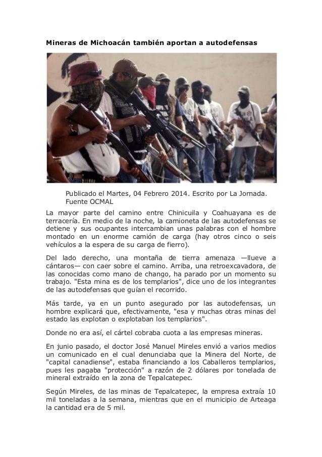 Mineras de Michoacán también aportan a autodefensas  Publicado el Martes, 04 Febrero 2014. Escrito por La Jornada. Fuente ...