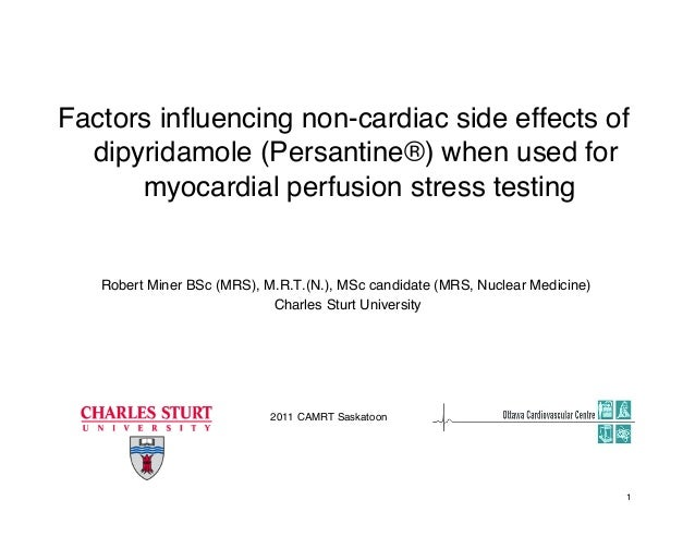 Factors influencing non-cardiac side effects of dipyridamole (Persantine®) when used for myocardial perfusion stress testin...