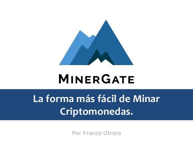 La forma más fácil de Minar Criptomonedas. Por Franco Utrera