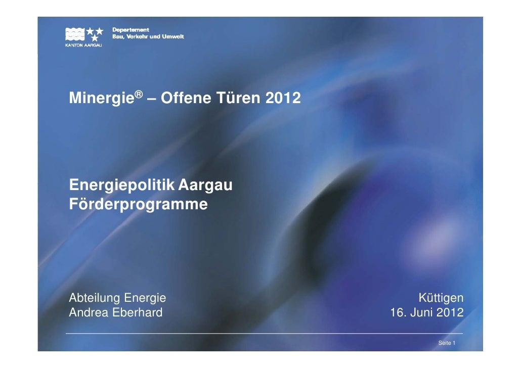 Titelmasterformat durch Klicken bearbeitenMinergie® – Offene Türen 2012         Textmasterformate durch Klicken bearbeiten...