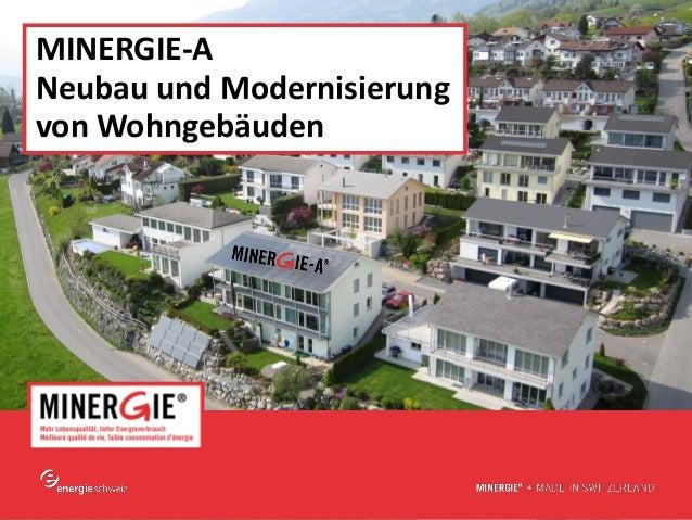 MINERGIE-ANeubau und Modernisierungvon Wohngebäuden                            www.minergie.ch