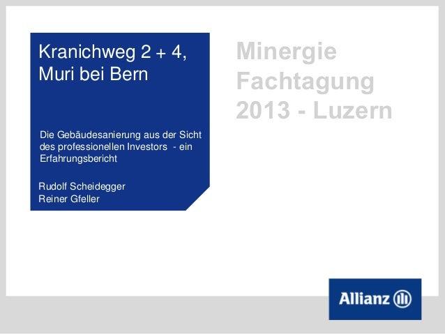 Kranichweg 2 + 4,                     MinergieMuri bei Bern                         Fachtagung                            ...