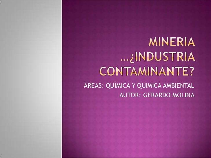 AREAS: QUIMICA Y QUIMICA AMBIENTAL           AUTOR: GERARDO MOLINA