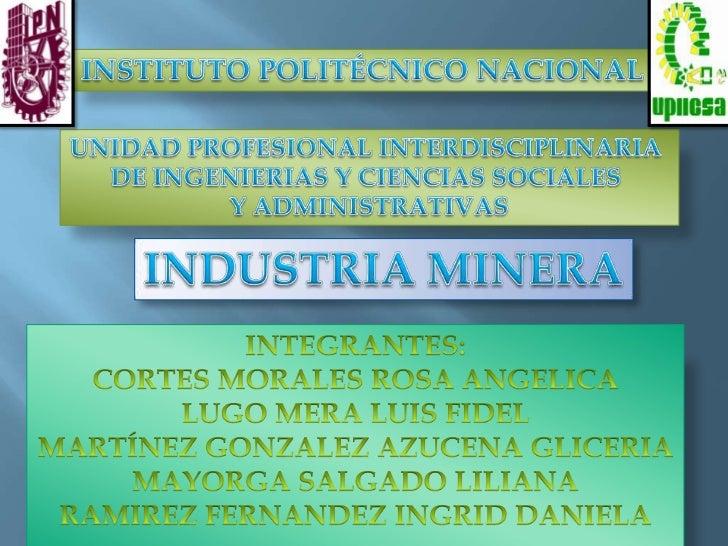 A la técnica, actividad e industria que se ocupa dela explotación de las minas. Las minas sonaquellos lugares subterráneos...