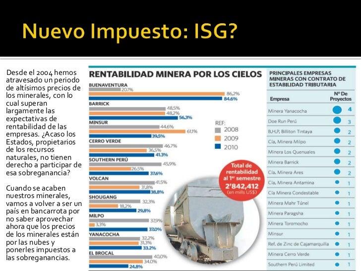 Nuevo Impuesto: ISG? Desde el 2004 hemos atravesado un periodo de altísimos precios de los minerales, con lo cual superan ...