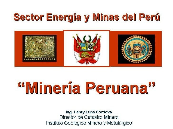 Henry Luna Córdova   Minería Peruana   1º de febrero 2008