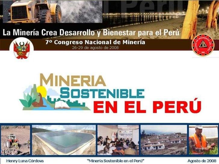 """Henry Luna Córdova   """"Minería Sostenible en el Perú""""   Agosto de 2008"""