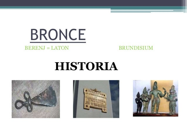 BRONCEBERENJ = LATON      BRUNDISIUM         HISTORIA