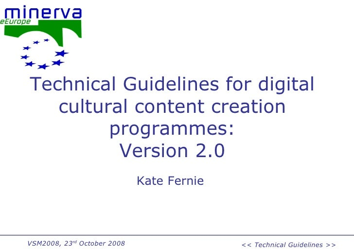 Technical Guidelines for digital cultural content creation programmes: Version 2.0 Kate Fernie