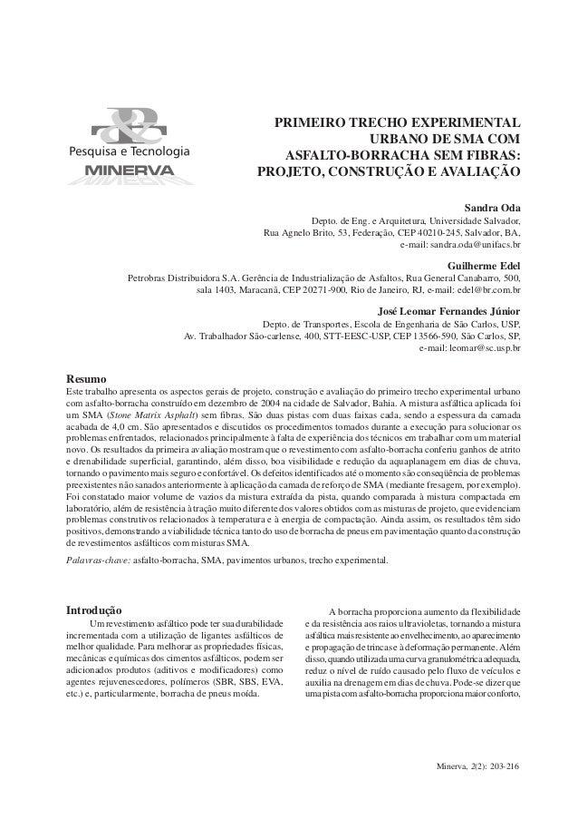 Minerva, 2(2): 203-216 PRIMEIRO TRECHO EXPERIMENTAL URBANO DE SMA COM ASFALTO-BORRACHA... 203 PRIMEIRO TRECHO EXPERIMENTAL...
