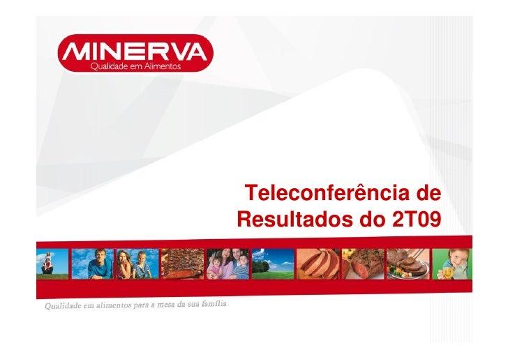 Teleconferência de Resultados do 2T09