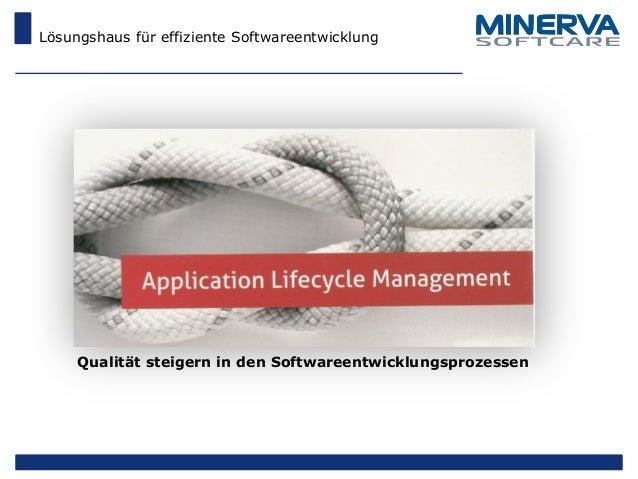 Lösungshaus für effiziente Softwareentwicklung Qualität steigern in den Softwareentwicklungsprozessen