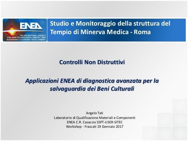Studio e Monitoraggio della struttura del Tempio di Minerva Medica - Roma Angelo Tatì Laboratorio di Qualificazione Materi...