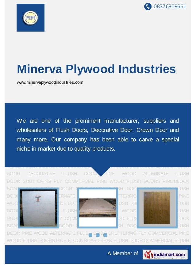 08376809661A Member ofMinerva Plywood Industrieswww.minervaplywoodindustries.comSHUTTERING PLY COMMERCIAL PINE WOOD FLUSH ...