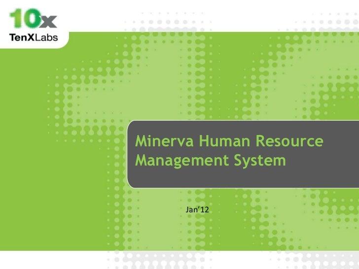 Minerva Human ResourceManagement System     Jan'12