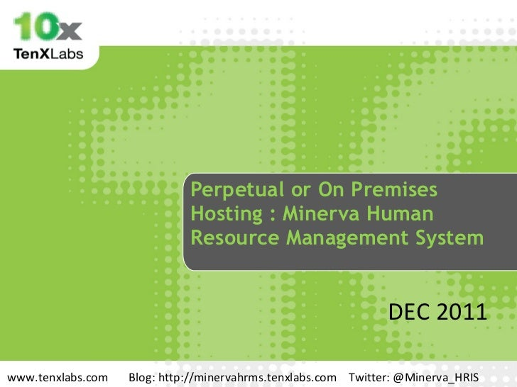 Perpetual or On Premises Hosting : Minerva Human Resource Management System  DEC 2011