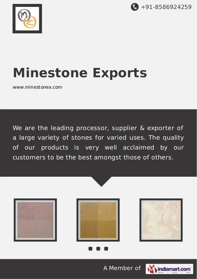 +91-8586924259 A Member of Minestone Exports www.minestonex.com We are the leading processor, supplier & exporter of a lar...