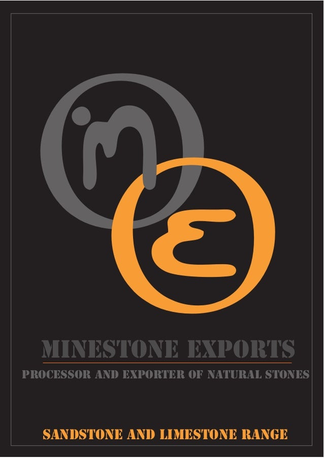 MineStone exports sandstone and limestone range Processor and Exporter of Natural Stones oo