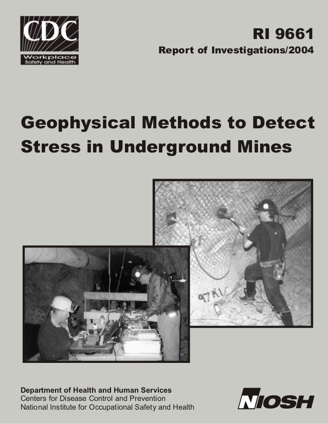RI 9661 Report of Investigations/2004 Geophysical Methods to Detect Stress in Underground Mines Department of Health and H...