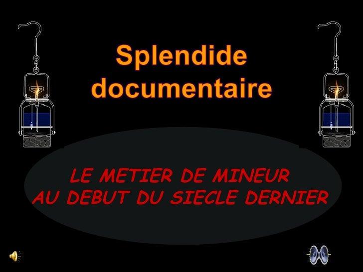 LE METIER DE MINEUR  AU DEBUT DU SIECLE DERNIER