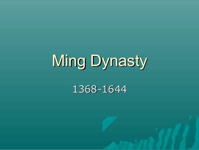 Ming DynastyMing Dynasty 1368-16441368-1644