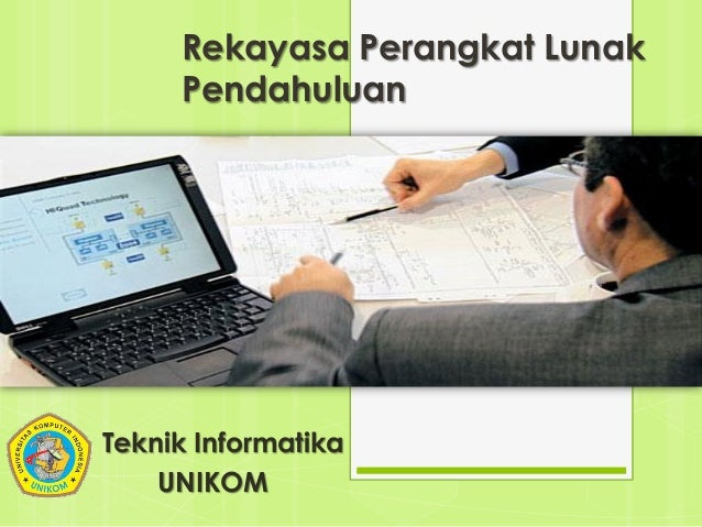 Rekayasa Perangkat Lunak Pendahuluan Teknik Informatika UNIKOM