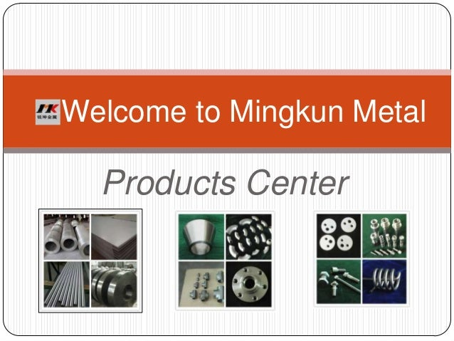 Welcome to Mingkun Metal  Products Center
