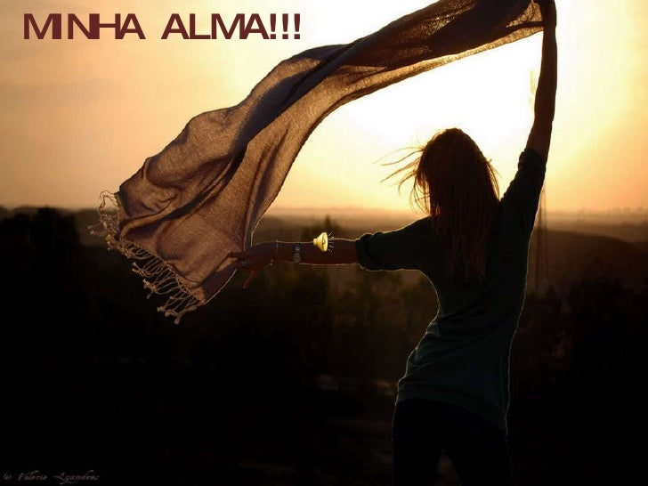 MINHA  ALMA!!!