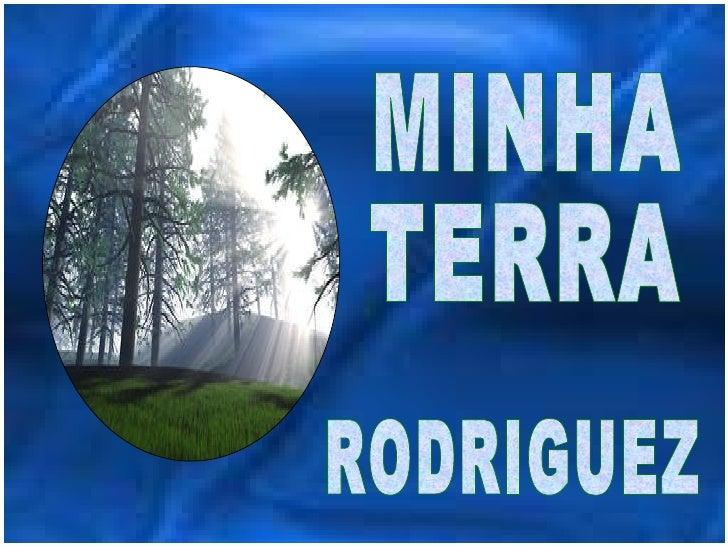 MINHA TERRA RODRIGUEZ
