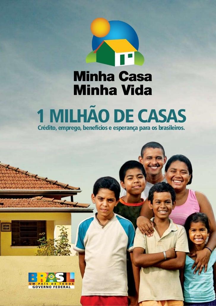 1 milhão de casascrédito, emprego, benefícios e esperança para os brasileiros.                                            ...