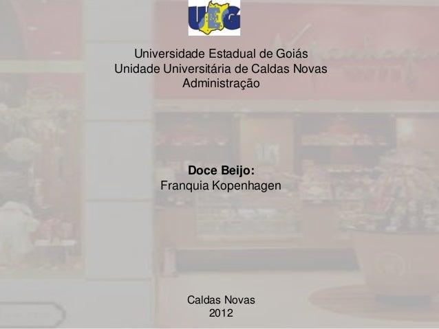 Universidade Estadual de GoiásUnidade Universitária de Caldas Novas            Administração            Doce Beijo:       ...