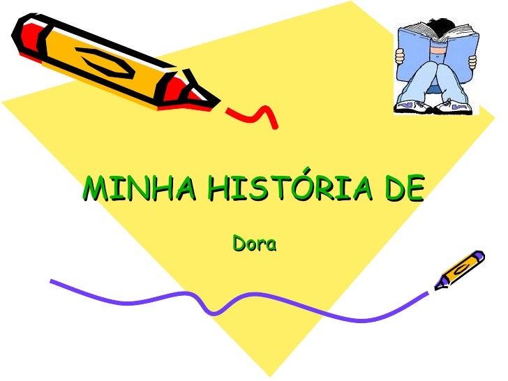 MINHA HISTRIA DE VIDA Dora