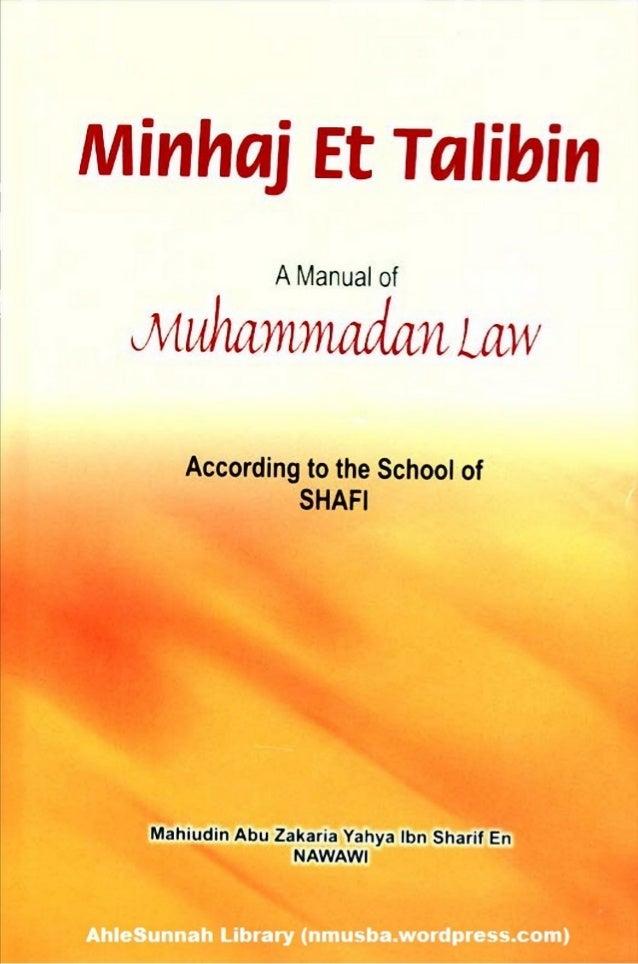 MINHAJ ET TALIBIN A MANUAL OF MUHAMMADAN LAW ACCORDING TO THE SCHOOL OF SHAFII BY MAHIUDIN ABU ZAKARIA YAHYA IBN SHARIF EN...