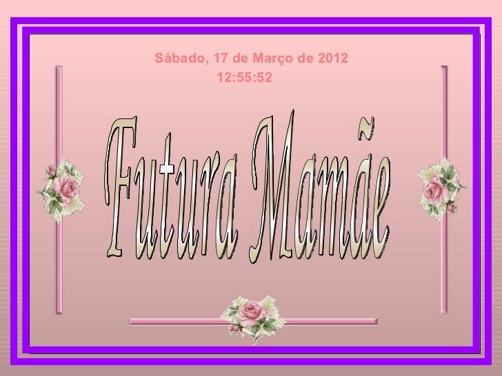 Sábado, 17 de Março de 2012        12:55:52