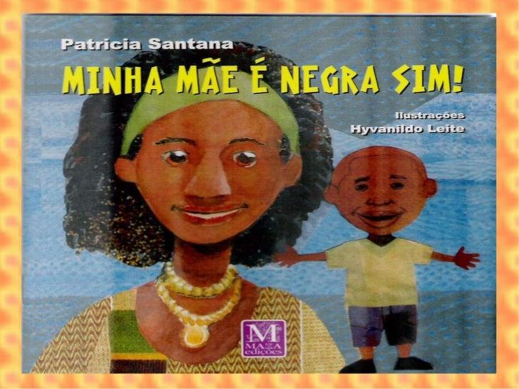 Resultado de imagem para minha mãe é negra sim