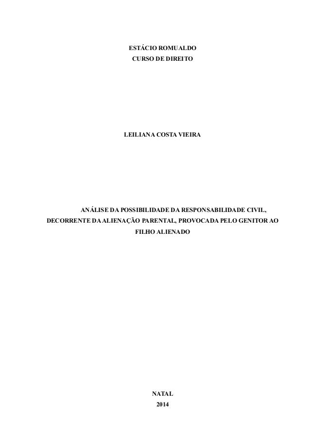 1  ESTÁCIO ROMUALDO  CURSO DE DIREITO  LEILIANA COSTA VIEIRA  ANÁLISE DA POSSIBILIDADE DA RESPONSABILIDADE CIVIL,  DECORRE...
