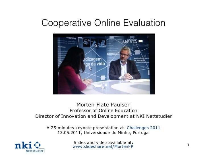 Cooperative Online Evaluation Morten Flate Paulsen Professor of Online Education Director of Innovation and Development at...
