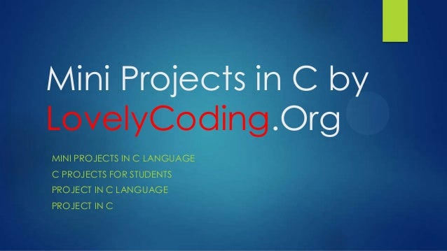 Mini Projects in C by LovelyCoding.Org MINI PROJECTS IN C LANGUAGE C PROJECTS FOR STUDENTS PROJECT IN C LANGUAGE PROJECT I...